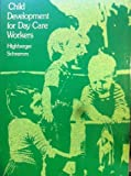 Child Development for Day Care Workers, Highberger, Ruth and Schramm, Carol, 0395206316