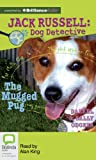 The Mugged Pug (Jack Russell : Dog Detective Series)