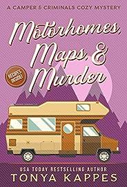 Motorhomes, Maps, & Murder: A Camper and Criminals Cozy Mystery Series (A Camper & Criminals Cozy Myst