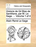 Histoire de Gil Blas de Santillane, Par M le Sage, Alain Rene Le Sage, 1140947818