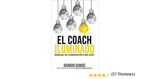El Coach Iluminado: Manual de iluminación low cost eBook: Samsó ...