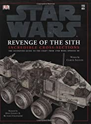 Star Wars: Revenge of the Sith, Incredible Cross-Sections (The Definitive Guide to the Craft from Star Wars Episode III)