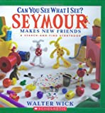 Can You See What I See?: Seymour Makes New Friends: Picture Puzzles to Search and Solve