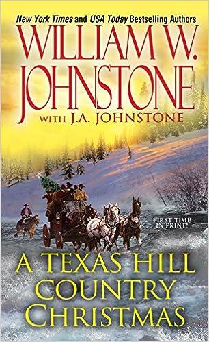 amazoncom a texas hill country christmas 9780786035892 william w johnstone ja johnstone books - Xm Country Christmas