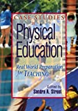 Case Studies in Physical Education: Real World Preparation for Teaching, Sandra A. Stroot, editor, 1621590232