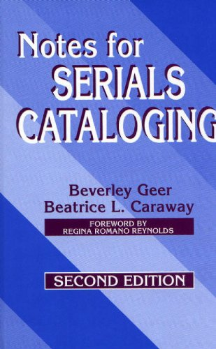 Notes for Serials Cataloging, 2nd Edition