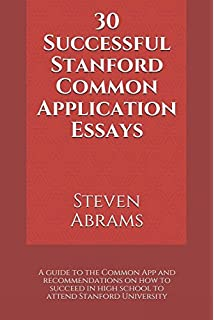 successful stanford application essays get into stanford and  30 successful stanford common application essays a guide to the common app and recommendations on