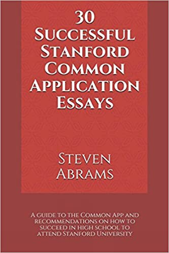 Successful Stanford Common Application Essays A Guide To The   Successful Stanford Common Application Essays A Guide To The Common App  And Recommendations On How To Succeed In High School To Attend Stanford