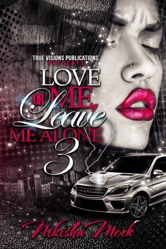 Download Love Me or Leave Me Alone 3 (Volume 3) pdf