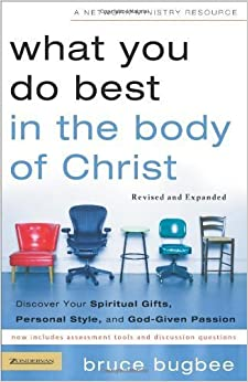 What You Do Best in the Body of Christ: Discover Your Spiritual Gifts, Personal Style, and God-given Passion by Bruce L. Bugbee (2005-03-30)