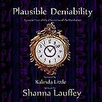 Plausible Deniability: Book Four of The Chronicles of the Harekaiian | Shanna Lauffey