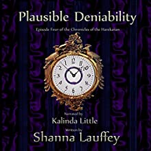 Plausible Deniability: Book Four of The Chronicles of the Harekaiian Audiobook by Shanna Lauffey Narrated by Kalinda Little