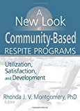 A New Look at Community-Based Respite Programs 9780789017482