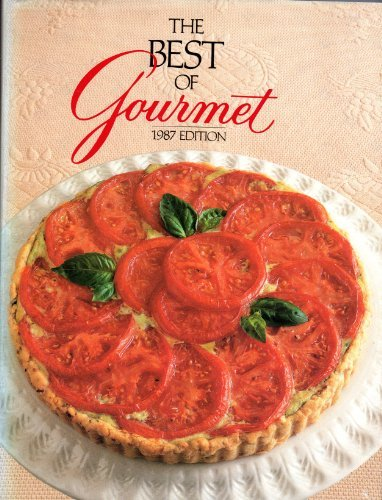 The Best of Gourmet: 1987 Edition: All of the Beautifully Illustrated Menus from 1986 Plus over 500 Selected Recipes