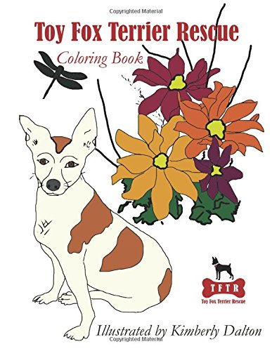 Toy Fox Terrier Rescue Coloring Book Kimberly Dalton 9781540895776 Amazon Books