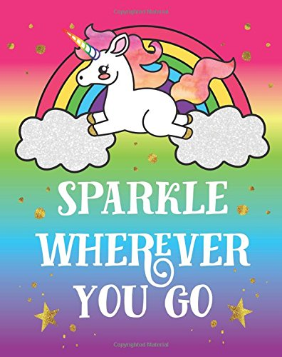 Sparkle Wherever You Go: Cute Unicorn Emoji Quote Diary Journal with 160 Lined Pages, 8x10 inch Blank Notebook with Rainbow Design Softcover for Girls, Boys, Kids & Adults