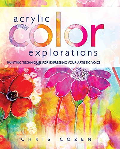 Acrylic Color Explorations: Painting Techniques for Expressing Your Artistic Voice (Painting Beginners Acrylic)
