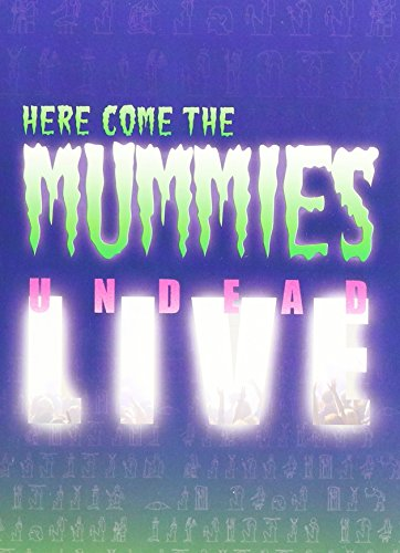 (Here Come the Mummies - Undead Live)