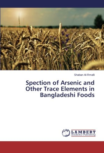 Spection of Arsenic and Other Trace Elements in Bangladeshi Foods (Food Bangladeshi)