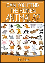 Can You Find the Hidden Animals? (Can You Find Books Book 1)