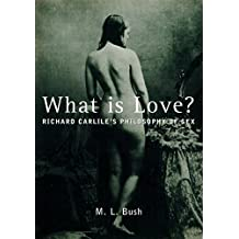 What Is Love?: Richard Carlile's Philosophy of Sex