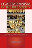 Egalitarianism of the Free Society : And the End of Class Conflict, Corfe, Robert, 0955605520
