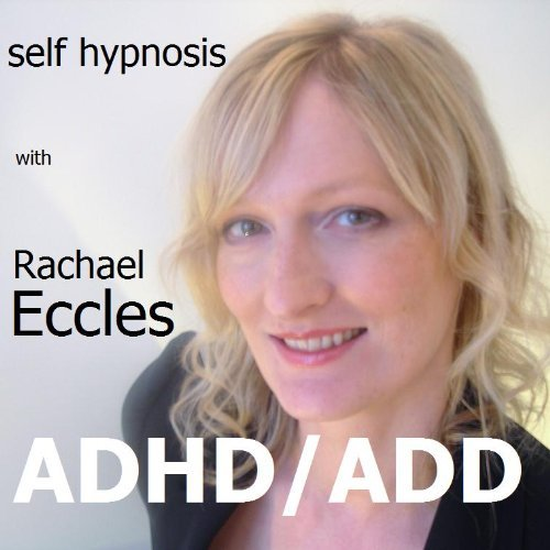 ADHD ADD Attention Deficit (Hyperactivity) Disorder, Self Help Hypnosis, Hypnotherapy CD