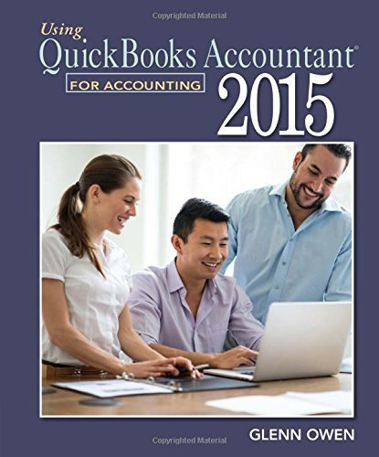 Using QuickBooks Accountant 2015 for Accounting (with CD-ROM and Data File CD-ROM) by Owen, Glenn (July 22, 2015) Paperback