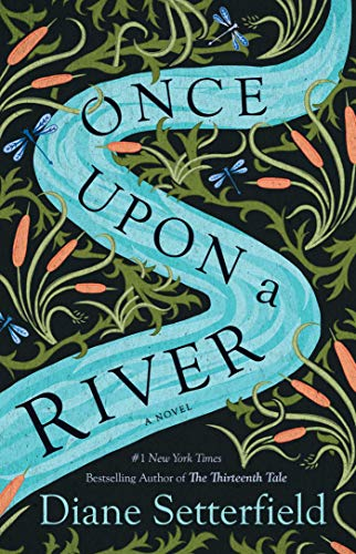 Once Upon a River: A Novel (Best Selling Authors Of The Decade)