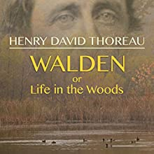 Walden, or Life in the Woods Audiobook by Henry David Thoreau Narrated by Robert Bethune
