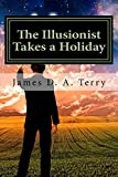 The Illusionist Takes a Holiday (The Paladin Project Chronicles) (Volume 4)