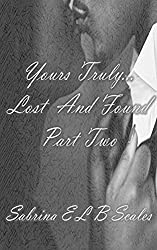 Yours Truly...: Lost And Found (Part Two)
