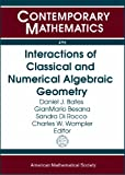 Interactions of Classical and Numerical Algebraic Geometry, Andrew John Sommese, 0821847465