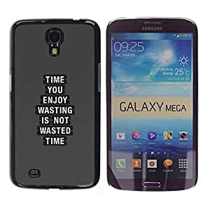 EJOY---Cubierta de la caja de protección la piel dura para el / Samsung Galaxy Mega 6.3 / --Time You Enjoy Perder no es tiempo perdido