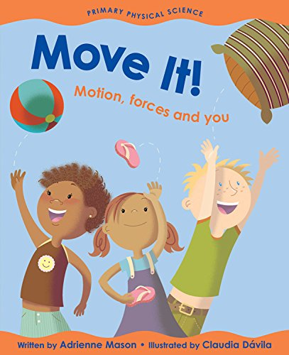 Move It!: Motion, Forces and You (Primary Physical