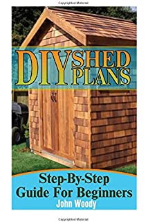 Diy Shed Building Illustrated Guide For Beginners Diy Sheds Shed