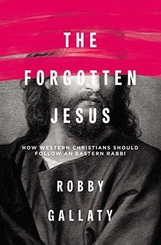 Download The Forgotten Jesus: How Western Christians Should Follow an Eastern Rabbi pdf
