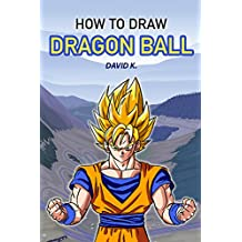 How to Draw DragonBall Z: The Step-by-Step Dragon Ball Z Drawing Book