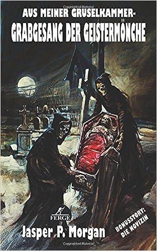 Grabgesang der Geistermönche (Aus meiner Gruselkammer)