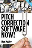Pitch Correction Software Now!, Max Mobley, 147681418X