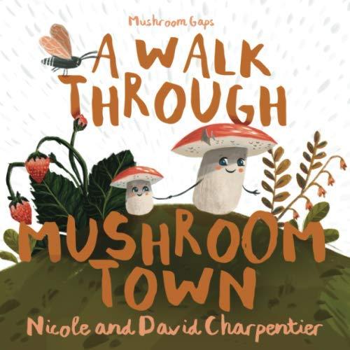 A Walk Through Mushroom Town (Mushroom Gaps)
