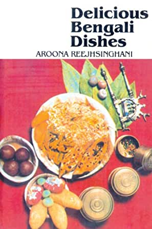 Delicious bengali dishes ebook aroona reejhsinghani amazon enter your mobile number or email address below and well send you a link to download the free kindle app then you can start reading kindle books on your forumfinder Gallery