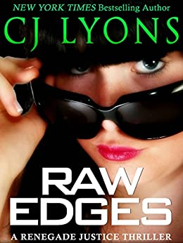 RAW EDGES: a Renegade Justice Thriller (Renegade Justice Thrillers Book 2) by [Lyons, CJ]