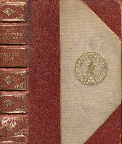 Society Of Mayflower Descendants In The State Of Illinois--publication Number Four, Memorial Edition ()