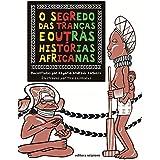 O segredo das tranças e outras histórias africanas