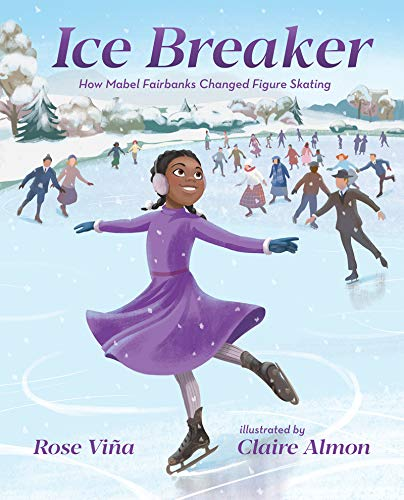 Ice Breaker: How Mabel Fairbanks Changed Figure Skating (She Made History) por Rose Viña