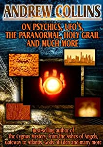 Andrew Collins: On Psychics, UFO's, the Paranormal, Holy Grail and Much More