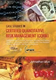img - for Case Studies in Certified Quantitative Risk Management (CQRM): Applying Monte Carlo Risk Simulation, Strategic Real Options, Stochastic Forecasting, ... Business Intelligence, and Decision Modeling book / textbook / text book