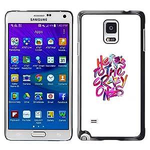 TopCaseStore / la caja del caucho duro de la cubierta de protección de la piel - Crazy Ones White Pink Purple Inspiring - Samsung Galaxy Note 4 SM-N910F SM-N910K SM-N910C SM-N910W8 SM-N910U SM-N910