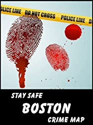 Stay Safe Crime Map of Boston